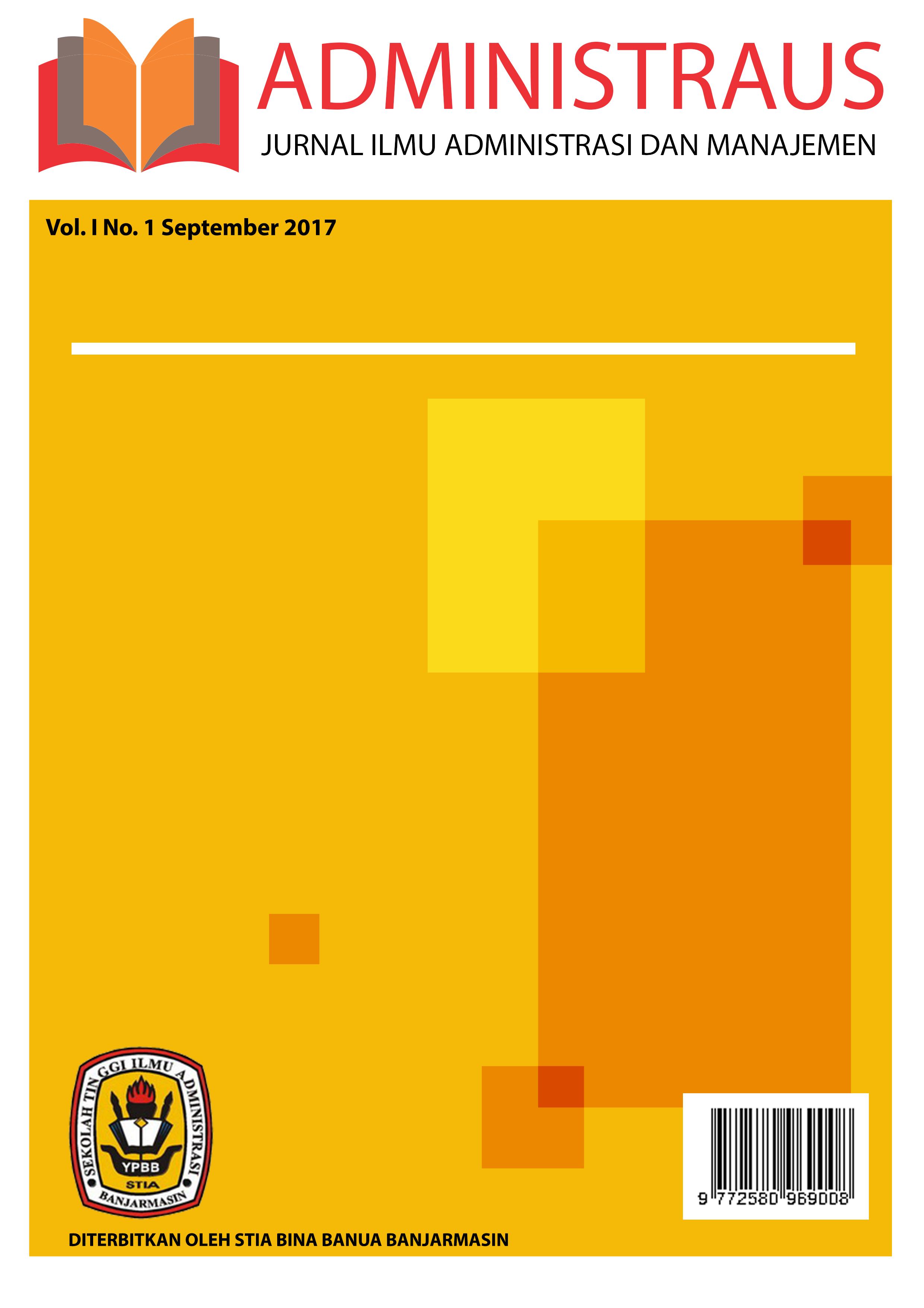 Administraus Jurnal Ilmu Administrasi dan Manajemen Vol 1 No 1 Tahun 2017